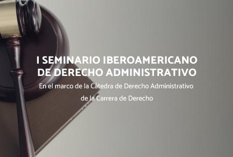 I Ibero-American Seminar on Administrative Law